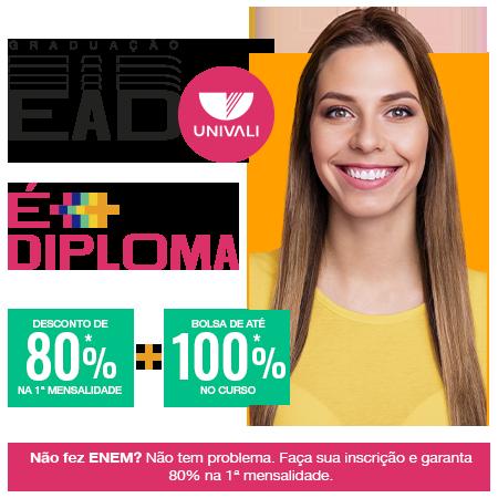 Graduação EAD Univali é mais diploma. Desconto de 80% na primeira mensalidade mais bolsa de até 100% no curso. Não fez ENEM? Não tem problema. Faça sua inscrição e garanta 80% de desconto na primeira mensalidade.